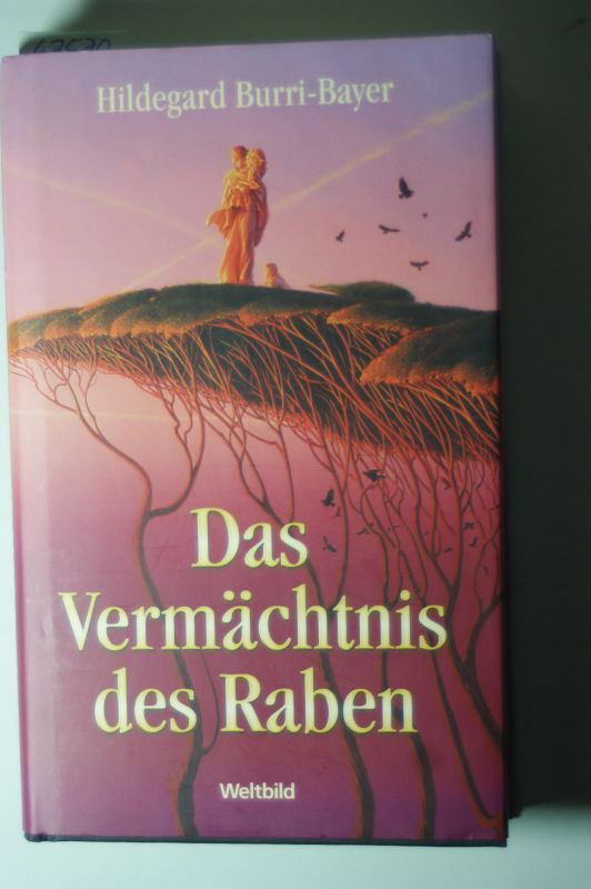 Burri-Bayer, Hildegard: Das Vermächtnis des Raben