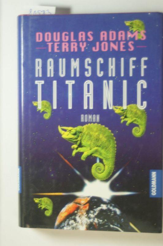 Adams, Douglas und Terry Jones: Raumschiff Titanic