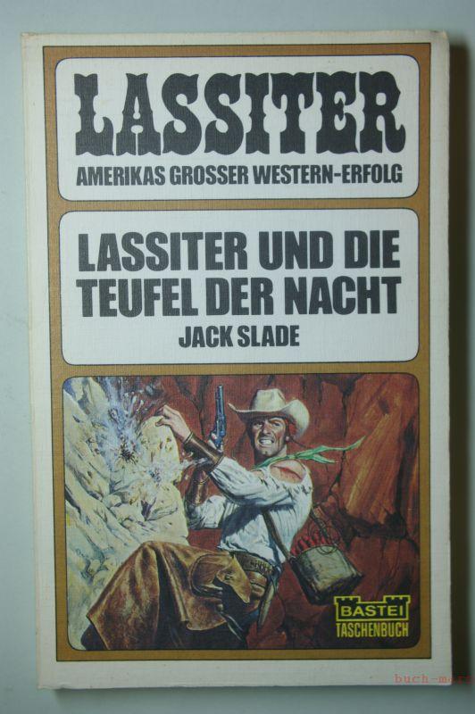 Slade, Jack: Lassiter und die Teufel der Nacht : Western; Bastei-Taschenbuch ; Nr. 32