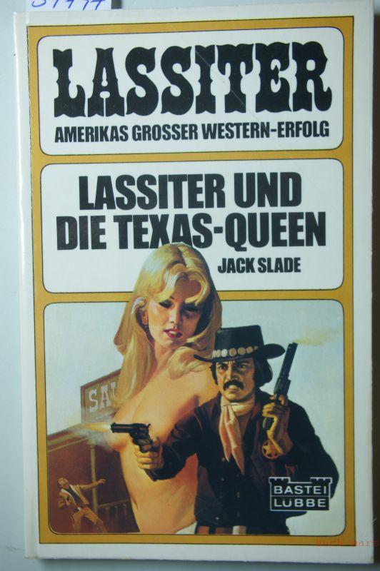 Slade, Jack: Lassiter und die Texas Queen : Western-Roman. Bastei Lübbe ; Bd. 42111