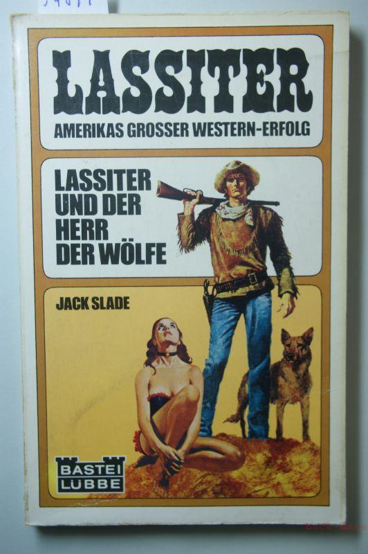 Slade, Jack: Lassitter und der Herr der Wölfe