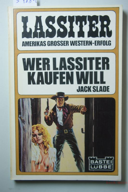 Slade, Jack: Wer Lassiter kaufen will