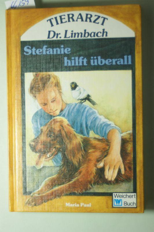 Paul, Maria: Tierarzt Dr. Limbach. Stefanie hilft überall. ( Ab 12 J.)
