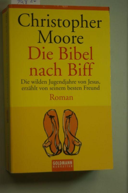 Moore, Christopher: Die Bibel nach Biff. Die wilden Jugendjahre von Jesus, erzählt von seinem besten Freund