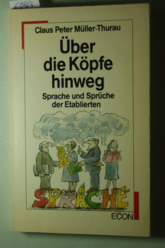 Peter Müller-Thurau, Claus: Über die Köpfe hinweg. Sprache und Sprüche der Etablierten