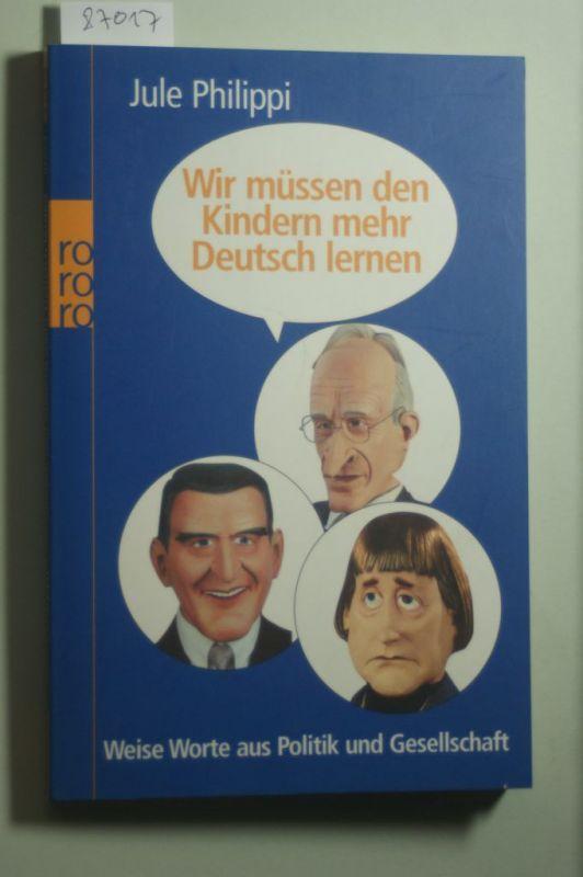 Philippi, Jule und dpa : Wir müssen den Kindern mehr Deutsch lernen: Weise Worte aus Politik und Gesellschaft
