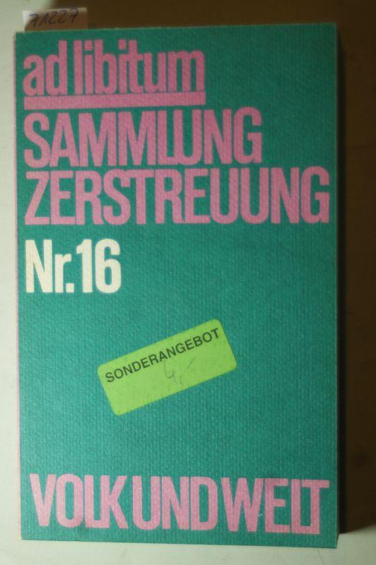 (Redaktion) Lehmann, Reinhard: ad libitum Sammlung Zerstreuung Nr. 16