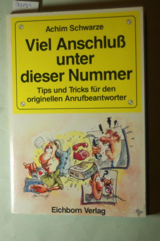 Schwarze, Achim: Viel Anschluß unter dieser Nummer. ( Anrufbeantworter). Tips und Tricks für den originellen Anrufbeantworter