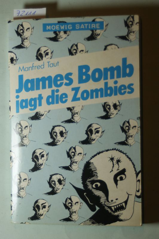 Taut, Manfred: James Bomb jagt die Zombies. ( Moewig Satire).