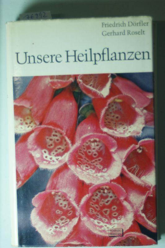 Dörfler, Friedrich und Gerhard Roselt: Unsere Heilpflanzen