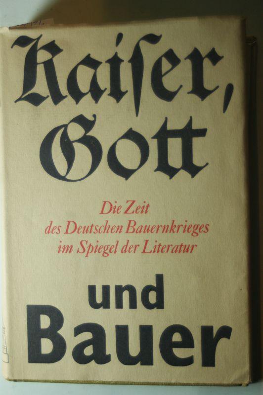 Günter Jäckel (Hrsg.): Kaiser, Gott und Bauer. Die Zeit des Deutschen Bauernkrieges im Spiegel der Literatur.