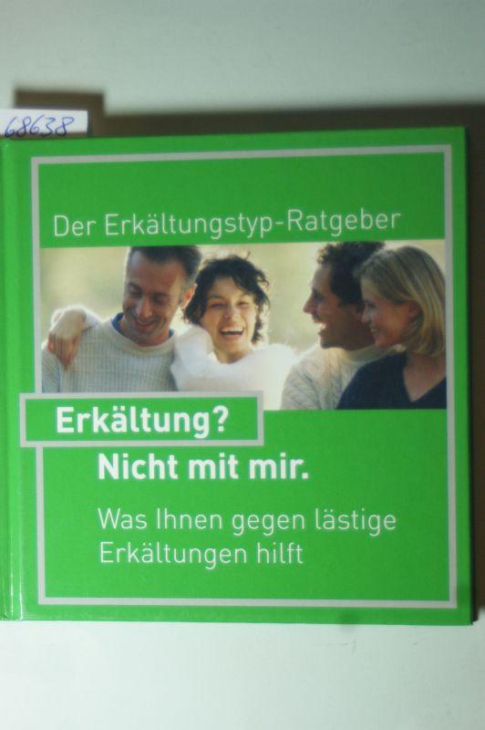 Billigmann: Erkältung? Nicht mit mir. : der Erkältungstyp-Ratgeber ; was Ihnen gegen lästige Erkältungen hilft. [Pohl-Boskamp. Cartoons:]