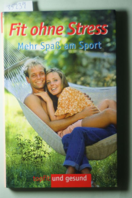 Bonder, Andrea: Fit ohne Stress : Mehr Spaß am Sport