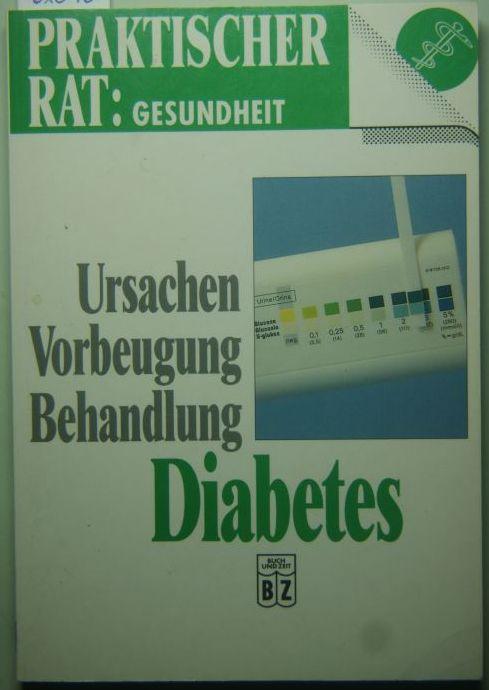 Frank Faber: Praktischer Rat Gesundheit: Ursachen Vorbeugung Behandlung - Diabetes
