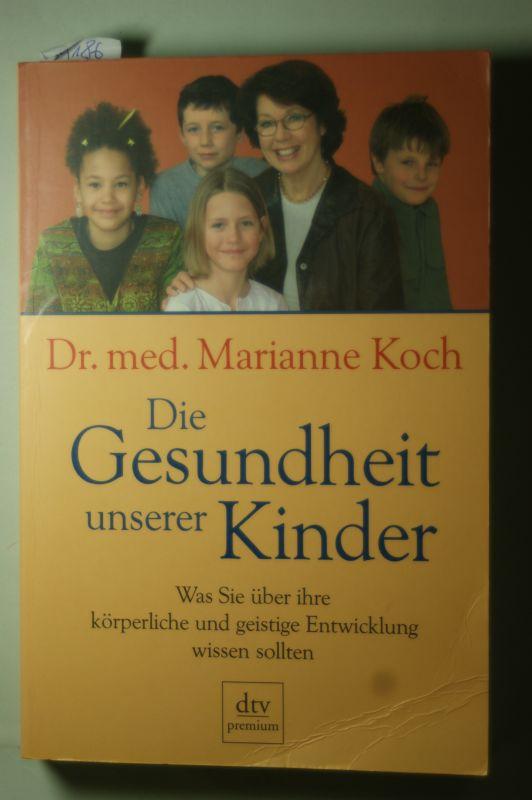 Koch, Marianne: Die Gesundheit unserer Kinder : was Sie über die körperliche und geistige Entwicklung wissen sollten.