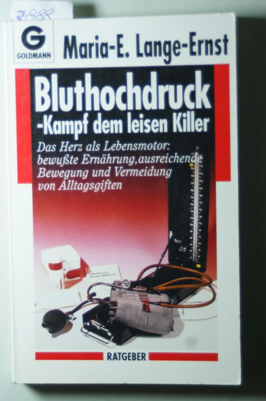 Lange-Ernst, Maria-Elisabeth und Maria-Elisabeth Lange- Ernst: Bluthochdruck. Kampf dem leisen Killer