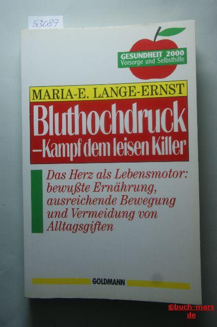 Maria-Elisabeth Lange-Ernst und Maria-Elisabeth Lange- Ernst: Bluthochdruck. Kampf dem leisen Killer