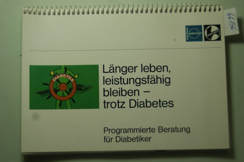 Mehnert, H.: Länger leben, leistungsfähig bleiben - trotz Diabetes. Programmierte Beratung für Diabetiker