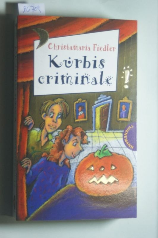 Christamaria, Fiedler: Kürbis criminale aus der Reihe Freche Mädchen - freche Bücher 0