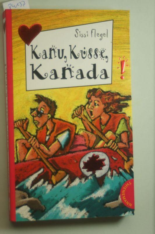 Flegel, Sissi: Kanu, Küsse, Kanada
