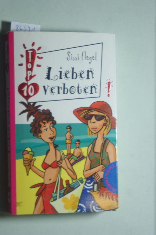 Flegel, Sissi: Lieben verboten