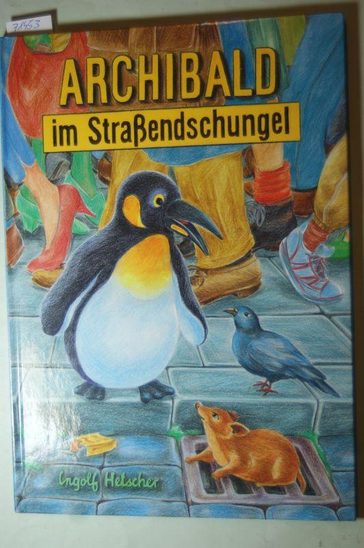 Hetscher, Ingolf: Archibald im Straßendschungel