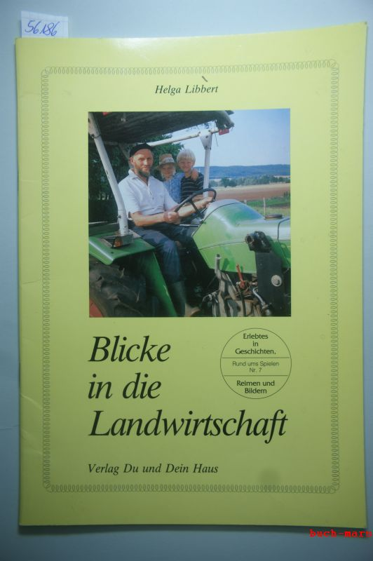 Libbert, Helga S: Blicke in die Landwirtschaft