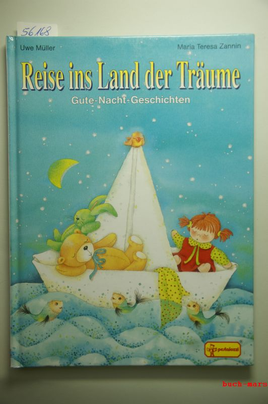 Uwe, Müller: Reise ins Land der Träume. Gute-Nacht-Geschichten