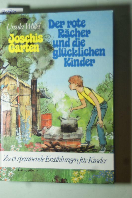 Wölfel, Ursula: Joschis Garten / Der rote Rächer und die glücklichen Kinder