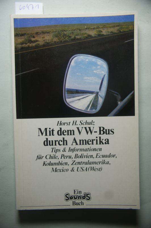 Schulz, Horst H.: Mit dem VW-Bus durch Amerika