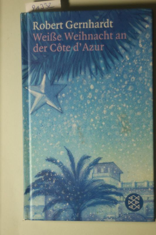 Gernhardt, Robert und Johannes (Hrsg.) Möller: Weiße Weihnacht an der Côte d`Azur. Hrsg. von Johannes Möller
