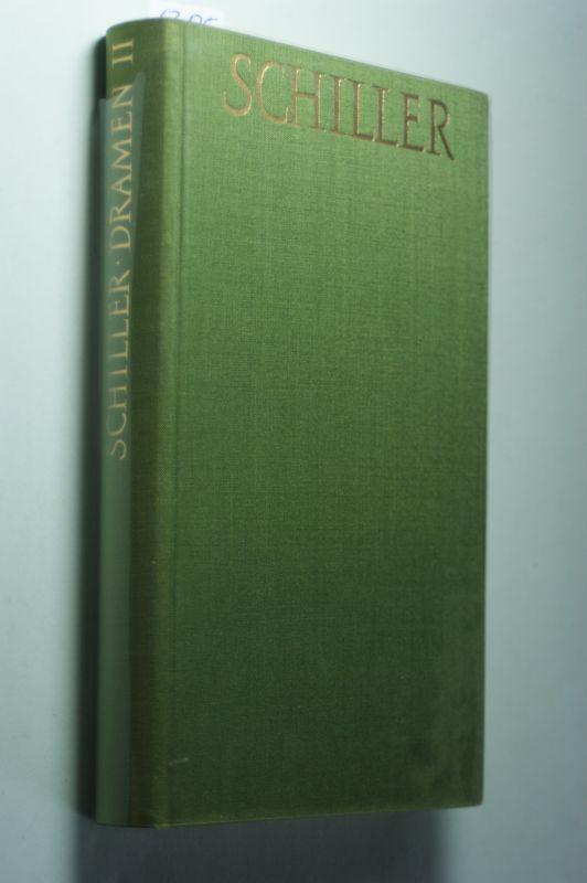 Schiller, Friedrich: Dramen II - Schillers Werke in vier Bänden - Band II