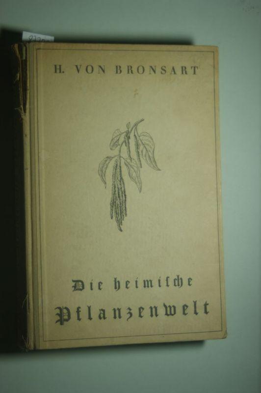 bronsart, h. von: Die heimliche Pflanzenwelt