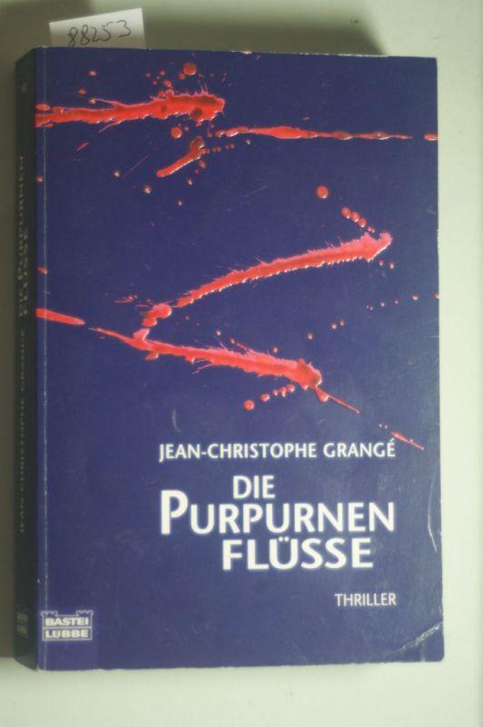 Grangé, Jean-Christophe: Die purpurnen Flüsse: Thriller (Allgemeine Reihe. Bastei Lübbe Taschenbücher)