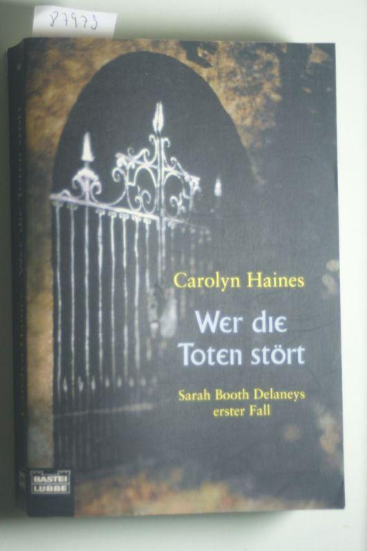 Haines, Carolyn: Wer die Toten stört: Sarah Booth Delaneys erster Fall