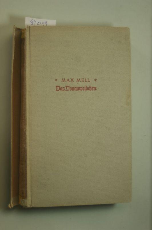 Max Mell: Das Donauweibchen - Erzählungen und Märchen - Aus einem Jugendleben, den Erinnerungen eines alten Wieners nacherzählt