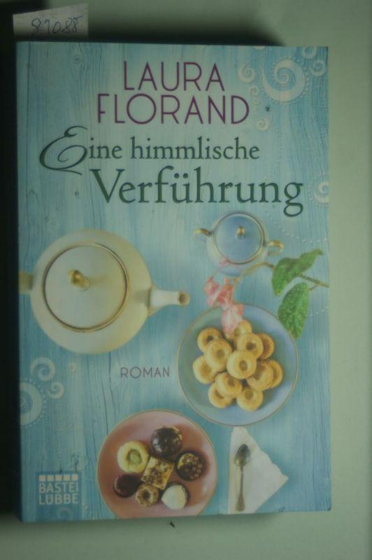 Florand, Laura: Eine himmlische Verführung: Roman (Allgemeine Reihe. Bastei Lübbe Taschenbücher)
