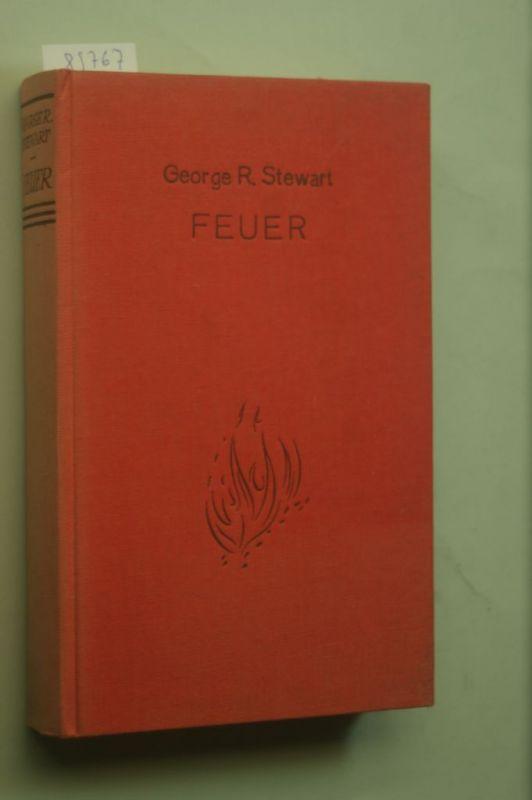 Stewart, George R.: Feuer. Roman eines Elements
