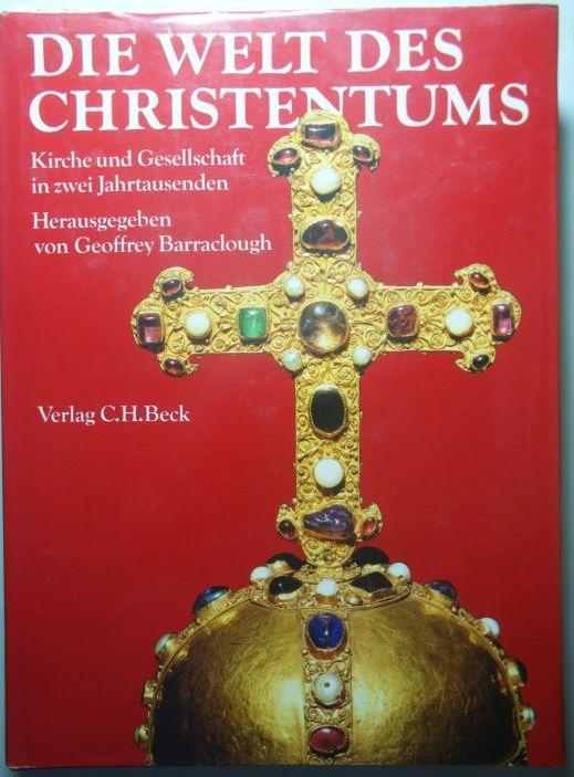 Geoffrey Barraclough: Die Welt des Christentums : Kirche u. Gesellschaft in 2 Jahrtausenden.