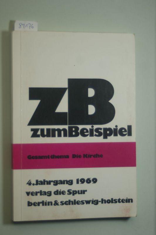 Hrsg. Gesellschaft für christliche Erziehung.: zB Zum Beispiel 1969. Gesamtthema- Die Kirche