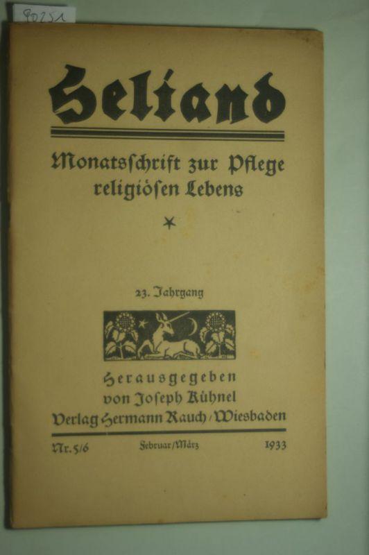 Kühnel Joseph: Heliand Monatsschrift zur Pflege religiösen Lebens. 22. Jahrgang, Nr. 5/6. Februar/März 1932