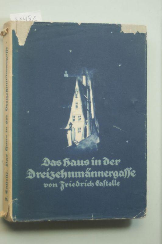 Castelle, Friedrich: Das Haus in der dreizehmännergasse