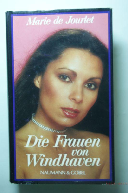 De Jourlet, Marie: Die Frauen von Windhaven : Roman / Marie de Jourlet [Übers. ins Dt.: Ursula Pommer]