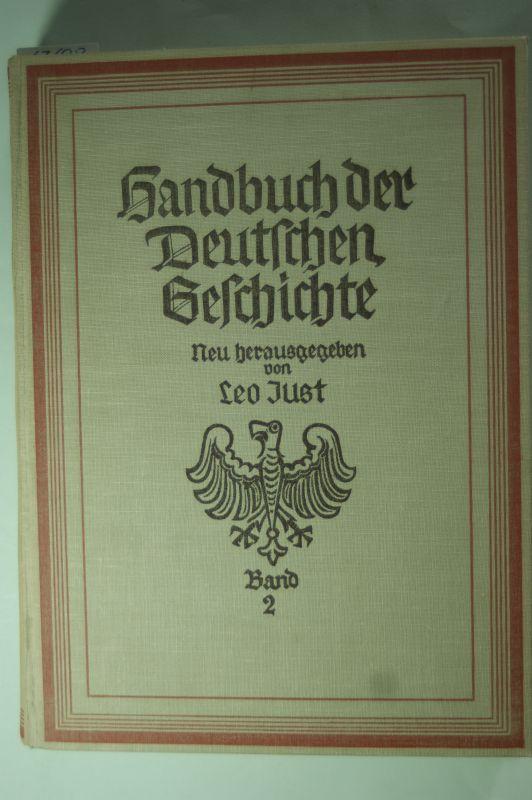 Just, Leo: Handbuch der Deutschen Geschichte. Band 2. Deutsche Geschichte vom Zeitalter der Reformation bis zum Tode Friedrichs des Großen.