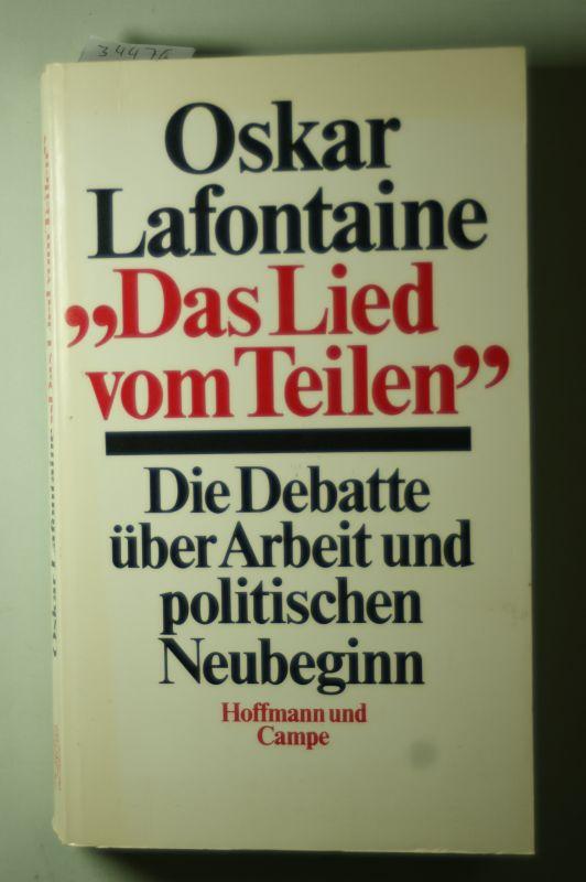 Lafontaine, Oskar: Das Lied vom Teilen. Die Debatte über Arbeit und politischen Neubeginn