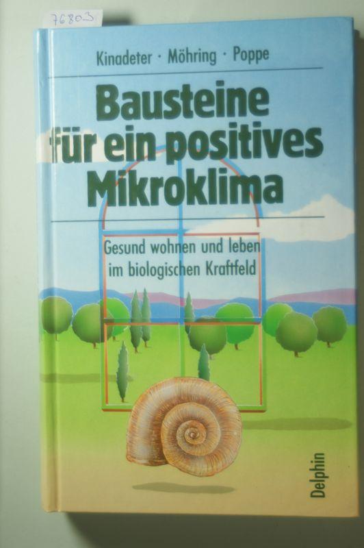 Kinadeter, Harald Wolfgang Möhring und Thomas Poppe: Bausteine für ein positives Mikroklima. Gesund wohnen und leben im biologischen Kraftfeld