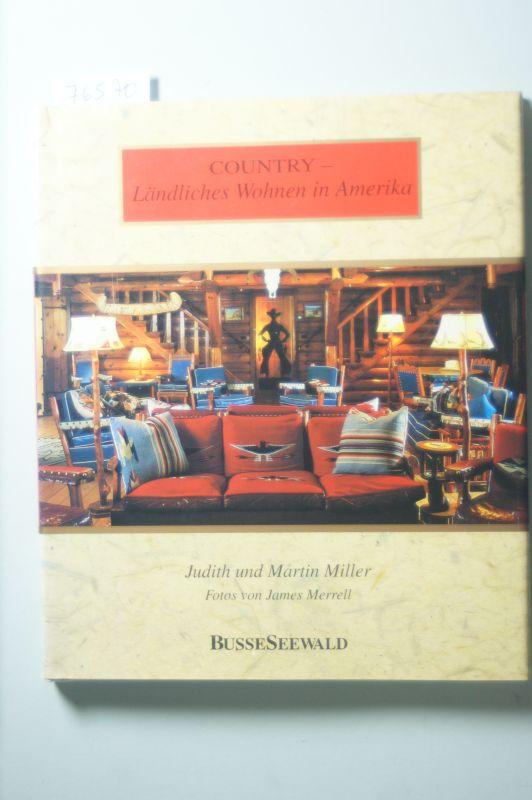 Miller, Judith, Martin Miller und James Merrell: Ländliches Wohnen in Amerika
