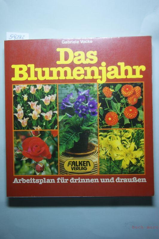 Vocke, Gabriele: Das Blumenjahr. Arbeitsplan für drinnen und draußen.