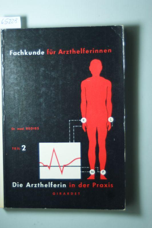 Redies, Hans: Fachkunde für Arzthelferinnen - Teil 2 - Die Arzthelferin in der Praxis