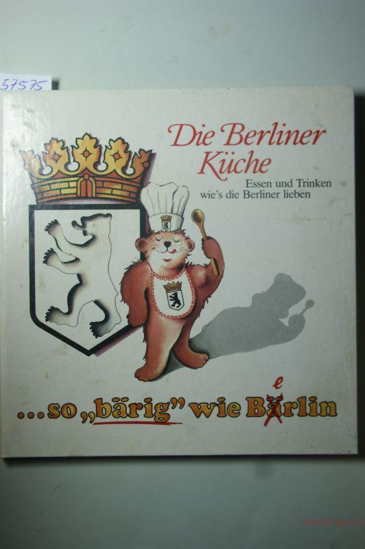 Fahrenkamp, H. Jürgen: Die Berliner Küche. Essen und Trinken wie`s die Berliner lieben.